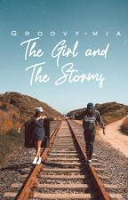 The Girl and The Storms| ♛ ✔️ by groovy-mia