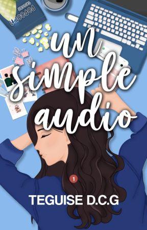 Un simple audio (1) | Completa by teguisedcg