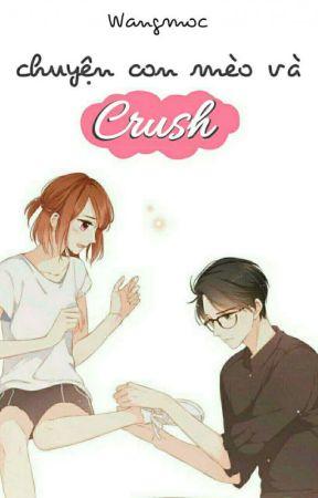 Chuyện Con Mèo Và Crush by SweetttDycieee
