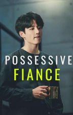 Possessive Fiancé | Jungkook x reader by baby_bunn