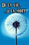 🍃De la Vie à la Mort🍃 cover