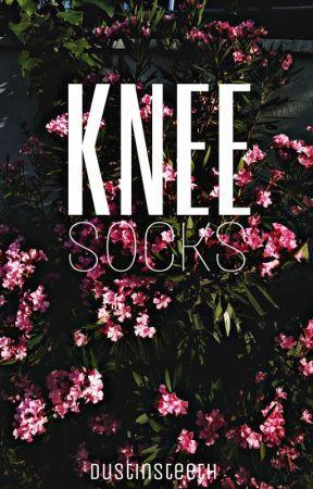 Knee Socks | Daddy Issues (devam etmeyecek) by dustinsteeth
