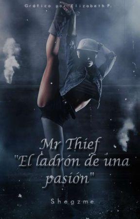 """Mr. Thief. """"El Ladrón De Una Pasión."""" ⓢ by somxonx381"""