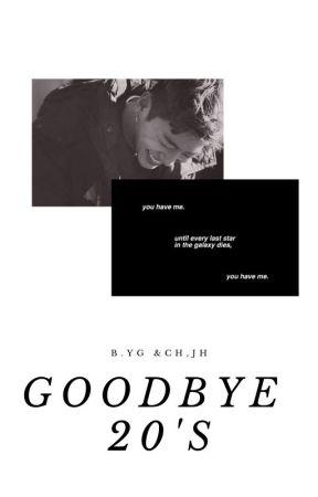 Goodbye 20's [b.yg & ch.jh] by aesthetic_gguk