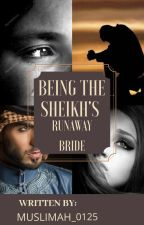 Being The Sheikh's Runaway Bride by author_BibzMina