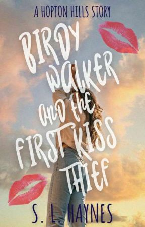 Birdy Walker and the First Kiss Thief (Hopton Hills #0.5) by SLHaynes