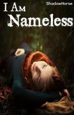 I am Nameless by ShadowHorse
