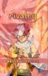 rivalry ☞ Natsu Dragneel  cover