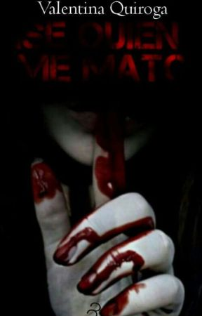 Se Quien Me Mato!  #1 by ValeQuiroga44