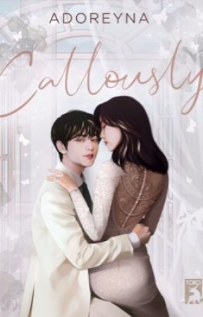 CALLOUSLY [M] by Adoreyna