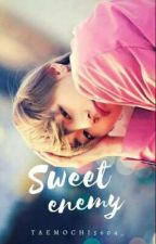 {BTS Taehyung FF} Sweet Enemy by Taecstatic_