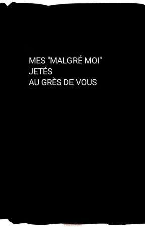 """Mes """"malgré moi"""" jetés au grés de vous. by -----ito"""