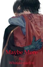 Maybe More by Whitakerjaelyn