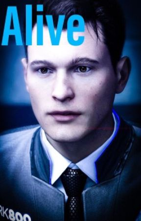Alive   Connor x Reader   Detroit: Become Human by 1_Julia_1