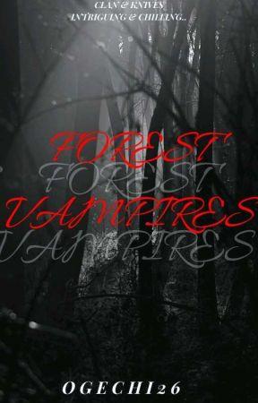 Forest Vampires(UPDATING) by ogechi26
