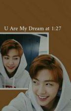 U are My Dream at 1:27 by ecahjjbln