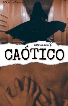 CAÓTICO by SoeurLectrice