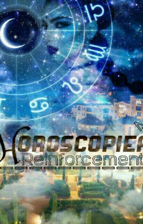 HOROSCOPEIA: REINFORCEMENTS by WANNABEH21