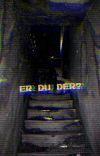 Er du der? by DenSejeTaco1