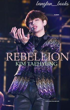 Rebellion • KTH ✔️ by bangtan_books