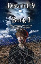 District 9 (ChanLix)||Book 1 {✔} by CreatureChanLixQueen