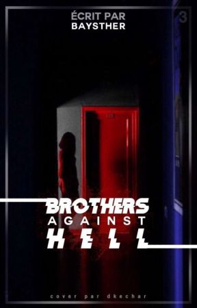 Brothers Against Hell [EN PAUSE] by Baysther