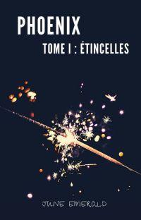 Phoenix, Tome I : Étincelles [Republication] cover
