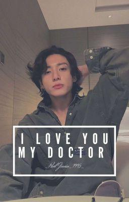 Đọc truyện [Jungkook] I Love You, My Doctor [Fanfiction] [Chuyển Ver]
