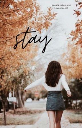 STAY. by livschreibt