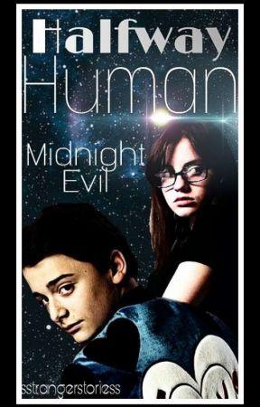 Halfway Human Book 1 // Midnight Evil by Oh-Schnapp-