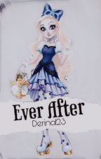 𝔼𝕧𝕖𝕣 𝔸𝕗𝕥𝕖𝕣 | 𝐎𝐜 [Ever After High] ¹ by Gentle8Kisses