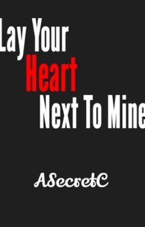 ~Lay Your Heart Next To Mine~ {Multi-Ship AU} by ASecretC