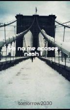 Ya no me acoses nash ! by tomorrow2030