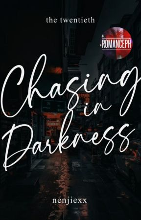 Chasing in Darkness (Complete) by esmeroise