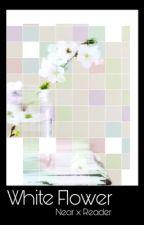White Flower [ Near x Reader ]  by LEYUNOVocaloid