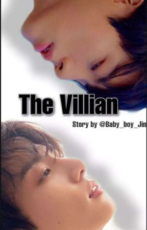 The Villain [Ongoing!] by Baby_boy_Jin