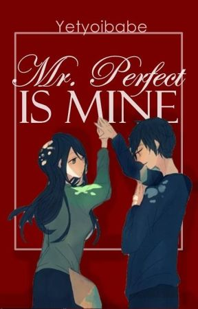Mr. Perfect is Mine by yetyoibabe