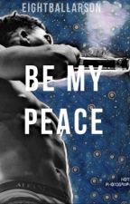 Be My Peace//NBA YOUNGBOY (Completed) by eightballarson