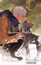 Arranged Wedding    Shoto Todoroki x Male reader by EL_SUGAr