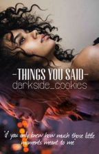 Things You Said από darkside_cookies