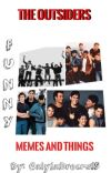 The Outsiders Funny Memes and Things cover