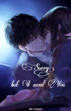 Xin lỗi,nhưng Tôi cần Em by BTShyyh