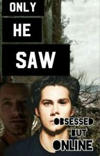 Only He saw by obsessedbutonline