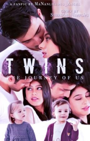 Twins - The Journey of Us (MaNaf FF) by MaNanlicious_Angel