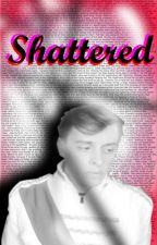 Shattered~ BroKen Book 2 by PrevailedPrince
