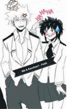 Me and Kacchan?..Pshh by DorkyAri