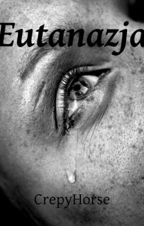 Eutanazja by CreepyHorse