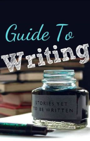 Guide to Writing by Ammelia11