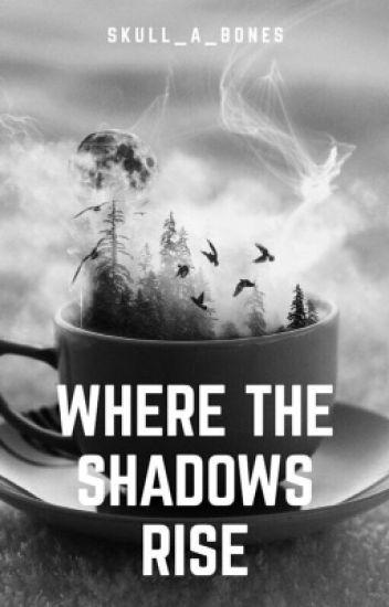 Where The Shadows Rise