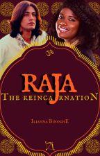 Raja: The Reincarnation (Book 1) #AMBW by iliannabinoche
